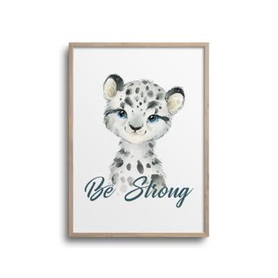 Sneleopard plakat med citat Be Strong på hvid væg
