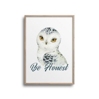 Ugle plakat med citat Be Honest på hvid væg